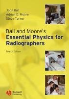 Ball and Moore s Essential Physics for Radiographers PDF