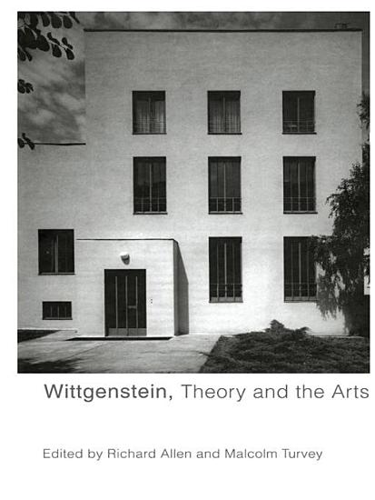 Wittgenstein  Theory and the Arts PDF