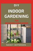 DIY Indoor Gardening For Beginners and Dummies PDF