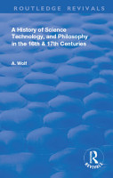 A History of Science Technology and Philosophy in the 16 and 17th Centuries PDF