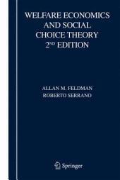 Welfare Economics and Social Choice Theory: Edition 2