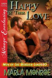 Happy in Their Love [Men of the Border Lands 10]