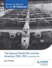 Access to History for the IB Diploma: The Second World War and the Americas 1933-1945 Second Edition