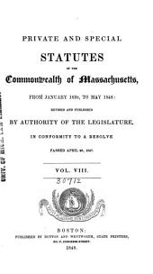 Private and Special Statutes of the Commonwealth of Massachusetts: Volume 8