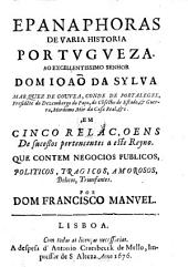 Epanaphoras de varia historia Portugueza (etc.)