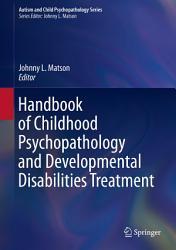 Handbook Of Childhood Psychopathology And Developmental Disabilities Treatment Book PDF