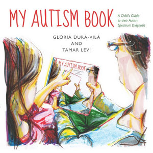 My Autism Book: A Child's Guide to their Autism Spectrum Diagnosis - Popular Autism Related Book