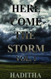 Here Come The Storm: Vol. 1