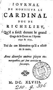 Iournal de monsieur le cardinal duc de Richelieu, qu'il a faict durant le grand orage de la court en l'année 1630 & 1631