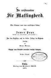 Der verschwundene Sir Massingberd: Ein Roman aus dem wirklichen Leben. Von James Payn. Aus dem Englischen nach der dritten Auflage des Originals übersetzt von Elise Mirus, Band 1