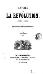 Histoire de la Révolution (1747-1799): republique