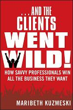 ...And the Clients Went Wild!, Revised and Updated