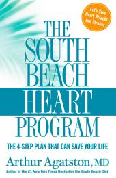 The South Beach Heart Program: The 4-Step Plan That Can Save Your Life