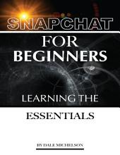 Snapchat for Beginners: Learning the Essentials