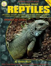 Learning About Reptiles, Grades 4 - 8