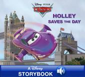 Cars: Holley Saves the Day: A Disney Read Along