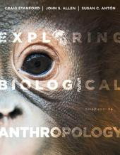 Exploring Biological Anthropology: The Essentials, Edition 3