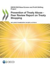 OECD G20 Base Erosion and Profit Shifting Project Prevention of Treaty Abuse   Peer Review Report on Treaty Shopping Inclusive Framework on BEPS  Action 6 PDF