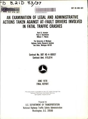 An Examination of Legal and Administrative Actions Taken Against At fault Drivers Involved in Fatal Traffic Crashes PDF