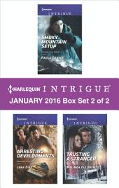 Harlequin Intrigue January 2016 - Box Set 2 of 2: Smoky Mountain Setup\Arresting Developments\Trusting a Stranger
