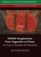 Hellish Imaginations from Augustine to Dante PDF