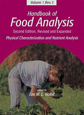 Handbook of Food Analysis  Physical characterization and nutrient analysis PDF