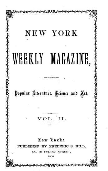 New York Weekly Magazine of Popular Literature  Science and Art PDF