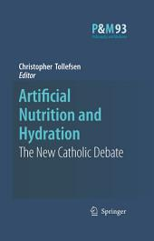 Artificial Nutrition and Hydration: The New Catholic Debate