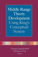 Middle Range Theory Development Using King s Conceptual System PDF