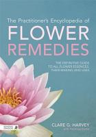 The Practitioner s Encyclopedia of Flower Remedies PDF