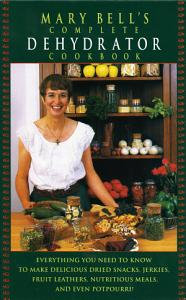 Mary Bell s Comp Dehydrator Cookbook Book