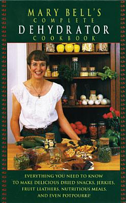 Mary Bell s Comp Dehydrator Cookbook