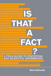 Is That a Fact? - Second Edition: A Field Guide to Statistical and Scientific Information, Edition 2
