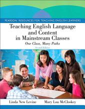 Teaching English Language and Content in Mainstream Classes: One Class, Many Paths, Edition 2