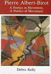 Pierre Albert-Birot: A Poetics in Movement, a Poetics of Movement