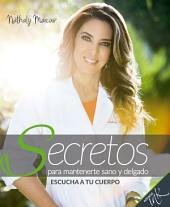 Secretos para mantenerte sano y delgado: Escucha a tu cuerpo