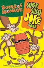 Barrel of Monkeys Super Silly Joke Book