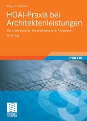 HOAI-Praxis bei Architektenleistungen: Die Anwendung der Honorarordnung für Architekten, Ausgabe 8