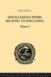 Miscellaneous Papers Relating to Indo-China:: Volume 1