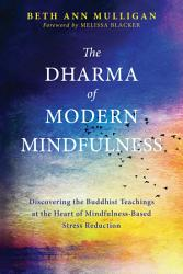 The Dharma Of Modern Mindfulness Book PDF