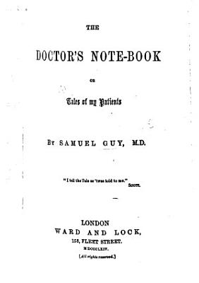 The Doctor s Note book  Or  Tales of My Patients PDF