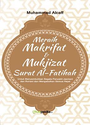 Meraih Makrifat Dan Mukjizat Surah Al Fatihah