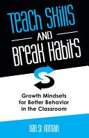 Teach Skills and Break Habits