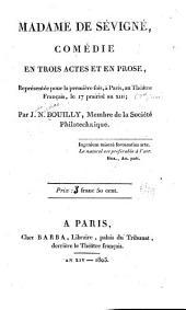 Madame de Sévigné, comédie en trois actes et en prose ...