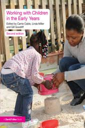 Working with Children in the Early Years: Edition 2