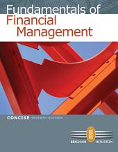 Fundamentals of Financial Management, Concise Edition: Edition 7