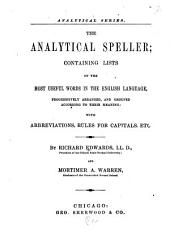 The Analytical Speller: Containing Lists of the Most Useful Words in the English Language ...