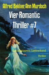 Vier Romantic Thriller #7: Sammelband