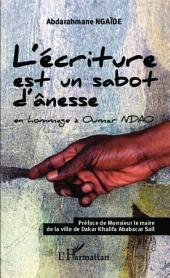 L'écriture est un sabot d'ânesse: en hommage à Oumar NDAO