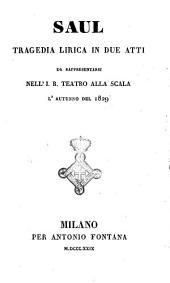 Saul tragedia lirica in due atti da rappresentarsi nell'I.R. teatro alla Scala l'autunno del 1829